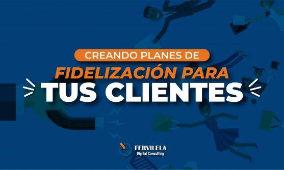 Creando Planes de Fidelización para tus clientes